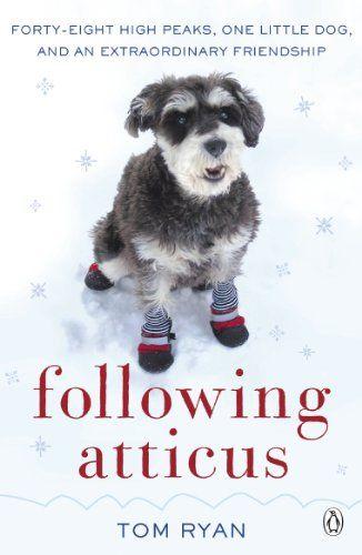 Atticus: Comment un petit chien a conduit un homme à la redécouverte du monde par Tom Ryan