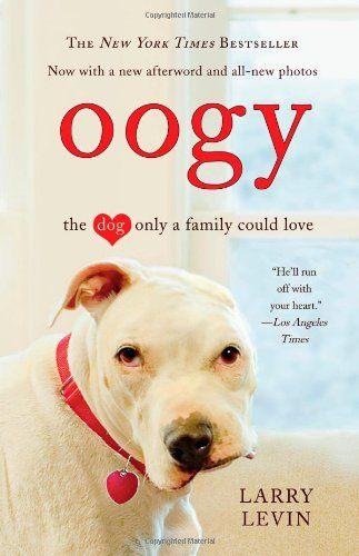 Oogy: le chien, seule une famille pourrait aimer par Larry Levin