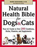 Natural Health Bible pour chiens et chats: Votre guide A-Z pour plus de 200 conditions, herbes, vitamines et suppléments (The Natural Vet)