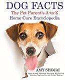 LES FAITS DU CHIEN: L`Encyclopédie de soins à domicile pour les parents de compagnie: A-To-Z: chiot à l`adulte, maladies et prévention, dressage de chiens, soins vétérinaires pour chiens, premiers soins, médecine holistique