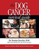 Le guide de survie du cancer du chien: traitements à spectre complet pour optimiser votre chien