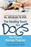 Toucher guérisseur pour chiens: le programme de massage éprouvé