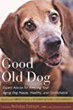 Bon vieux chien: Conseils d`experts pour garder votre chien vieillissant heureux, en bonne santé et confortable