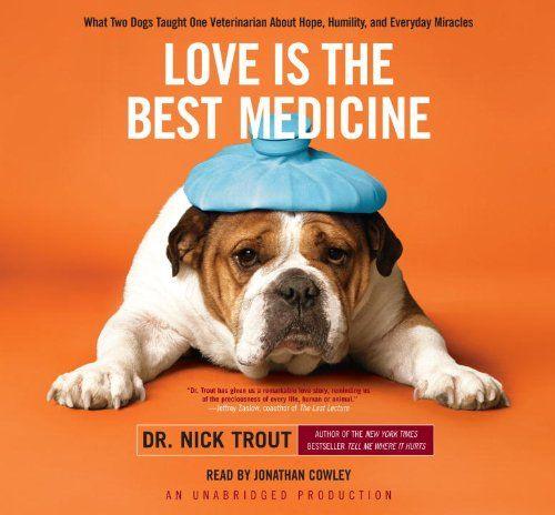 L`amour est la meilleure médecine par Nick Trout - raconté par Jonathan Cowley