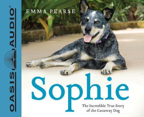 Sophie: Incroyable histoire vraie du chien naufragé par Emma Pearse - raconté par Anna-Lisa Horton
